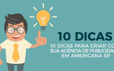 10 dicas para criar com sua agência de Publicidade em Americana SP